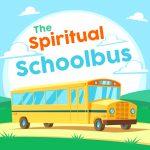 The Spiritual Schoolbus